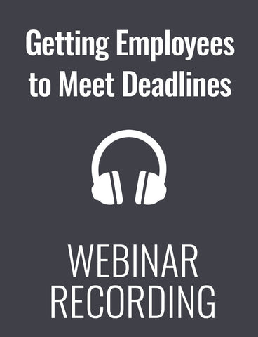 Getting Employees to Meet Deadlines without Nagging
