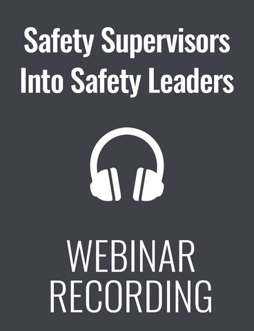 How to Turn Safety Supervisors Into Safety Leaders