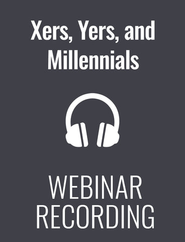 Xers, Yers and Millennials: How to Maximize Their Productivity and Keep Them Focused on Results