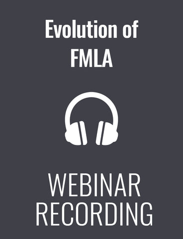 The Evolution of FMLA: What Supervisors and HR Pros Must Know Today