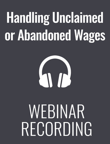 Handling Unclaimed or Abandoned Wages