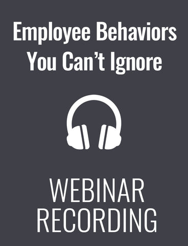 9 Employee Behaviors You Can't Ignore