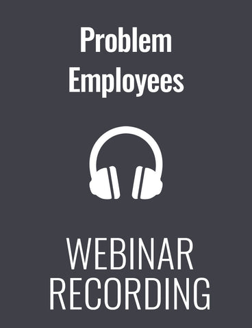 Problem Employees: Strategies for Coaching, Disciplining, and Turning Them Around
