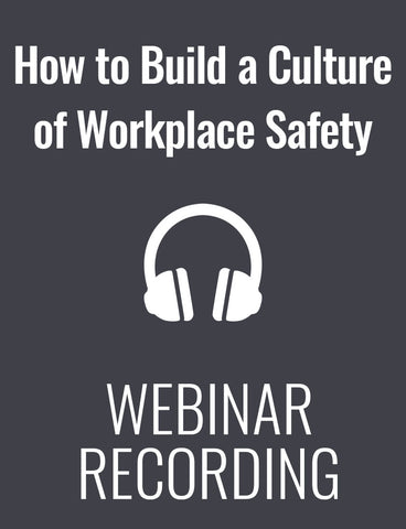 How to Build a Culture of Workplace Safety