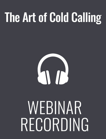 The Art of Cold Calling: How to Improve Your Skills, Your Strategy, and Your Sales