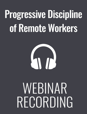 Progressive Discipline of Remote Workers in Unprecedented Times