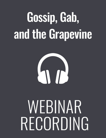Gossip, Gab, and the Grapevine: Remote Workforces and the Dangers of Negative Workplace Chatter