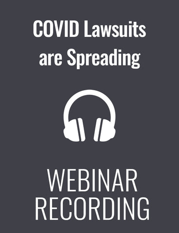 COVID Lawsuits are Spreading: What You Can Do to Protect Your Company