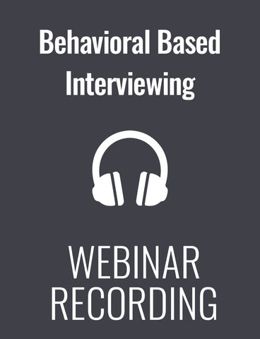 Behavioral Based Interviewing: What to Ask and How to Analyze Responses