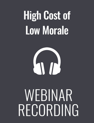 The High Cost of Low Morale and How to Fix It