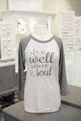 "Grey ""It is well with my soul"" baseball tee"
