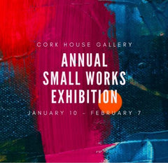 CorkHouse Gallery, Small Works Exhibit