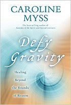 Defy Gravity, by Caroline Myss