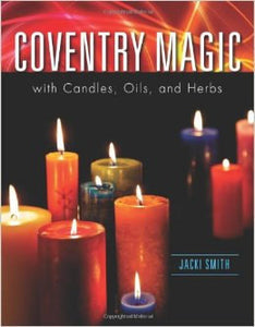 Coventry Magic, Spells and Candle Spells That Work, by Jacki Smith