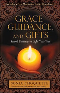 Grace Guidance & Gifts,Sacred Blessings to Light Your Way by,  SONIA CHOQUETTE