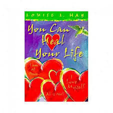 You Can Heal Your Life ,by Louise Hay