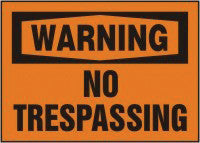 "Accuform Signs 7"" X 10"" Orange And Black Plastic Value Admittance Sign ""Warning No Trespassing"""