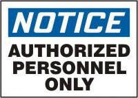 "Accuform Signs 10"" X 14"" Blue, Black And White Adhesive Vinyl Admittance And Exit Sign ""Notice Authorized Personnel Only"""