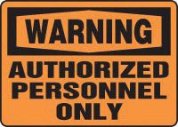"Accuform Signs 10"" X 14"" Black And Orange Adhesive Vinyl Admittance And Exit Sign ""Warning Authorized Personnel Only"""
