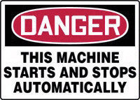 "Accuform Signs 10"" X 14"" Red, Black And White Plastic Value Equipment Machinery & Operations Sign ""Danger This Machine Starts And Stops Automatically"""