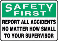 "Accuform Signs 10"" X 14"" Green, Black And White Adhesive Vinyl Safety Incentive And Motivational Sign ""Safety First Report All Accidents No Matter How Small To Your Supervisor """