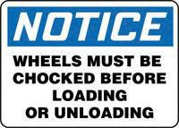 "Accuform Signs 10"" X 14"" Blue, Black And White Adhesive Vinyl Industrial Traffic Sign ""Notice Wheels Must Be Chocked Before Loading Or Unloading"""