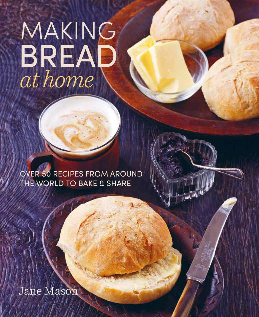 Making Bread at Home | Jane Mason