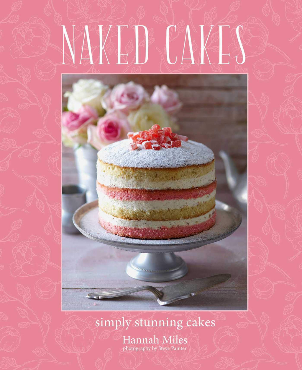Naked Cakes | Hannah Miles