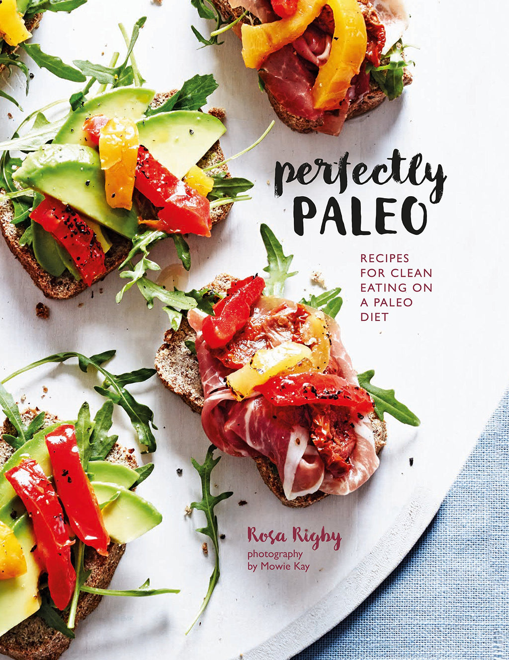 Perfectly Paleo | Rosa Rigby