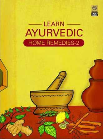 Learn Ayurvedic Home Remedies Vol.2