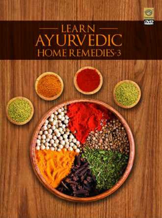 Learn Ayurvedic Home Remedies Vol.3