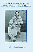 Autobiographical Notes and Other Writings of Historical Interest - Sri Aurobindo