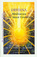 Dhyana: Meditation for Inner Growth - Sri Aurobindo