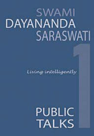 Living Intelligently - Public Talks by Swami Dayananda Saraswati