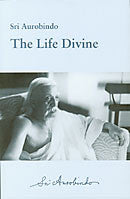 The Life Divine - Sri Aurobindo  (hard cover)