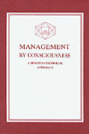 Management by Consciousness - edited by GP Gupta