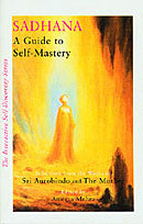Sadhana: A Guide to Self-Mastery - Sri Aurobindo