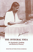 The Integral Yoga - Sri Aurobindo