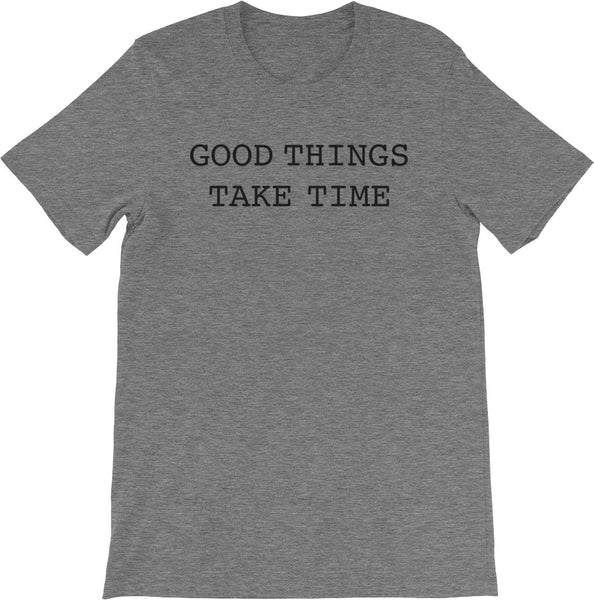 GOOD THINGS TAKE TIME DEEP HEATHER