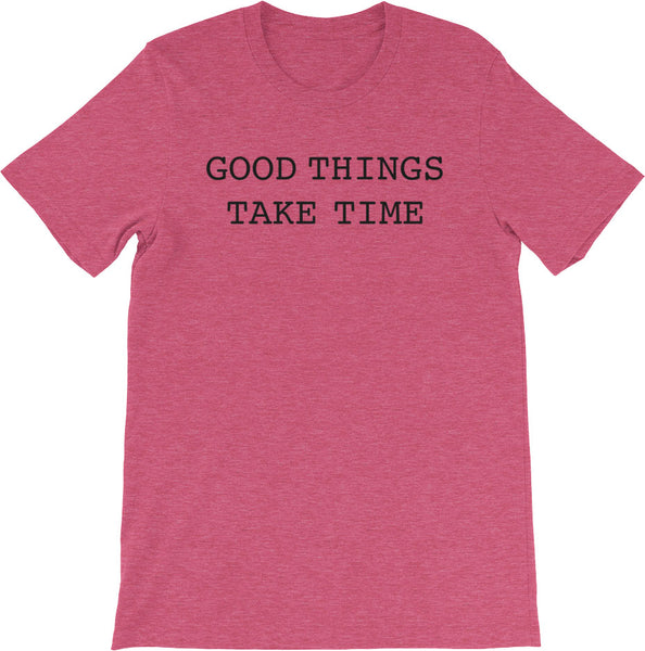 GOOD THINGS TAKE TIME HEATHER RASPBERRY