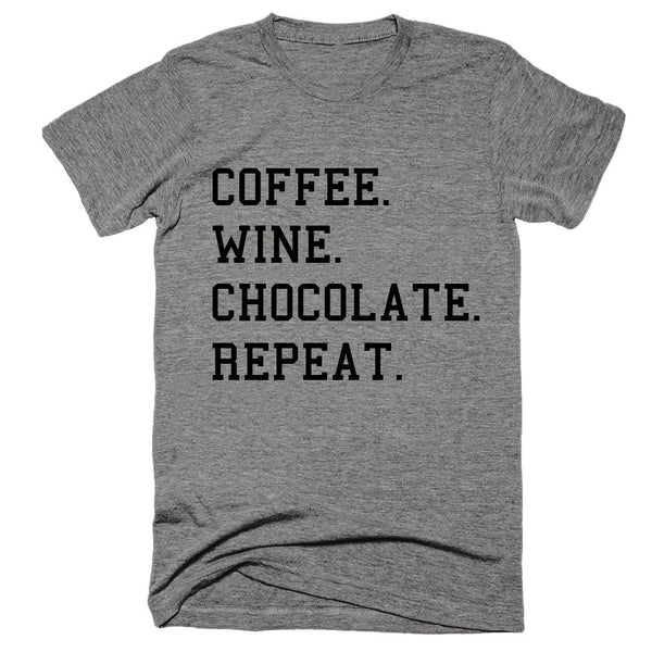 Coffee. Wine. Chocolate. Repeat.