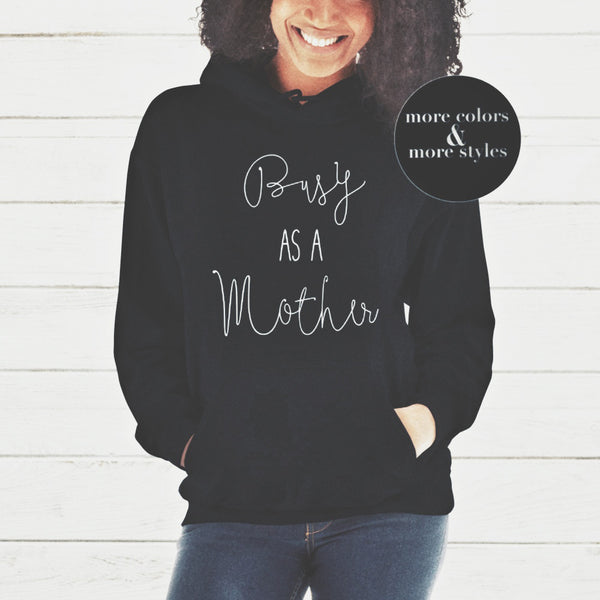 BUSY AS A MOTHER | MAMA BEAR HOODIE | MAMA BEAR | MAMA SHIRT | GIFTS FOR MOM | #MAMA | #MOMLIFE