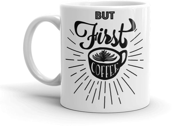 BUT FIRST COFFEE MUG LEFT