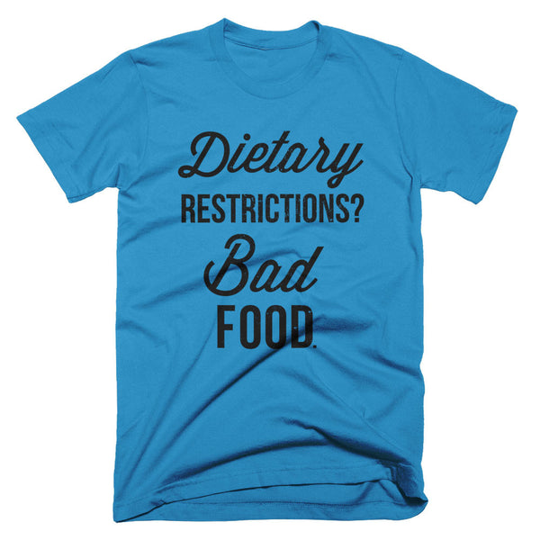 Dietary Restrictions T-Shirt | Unisex Teal