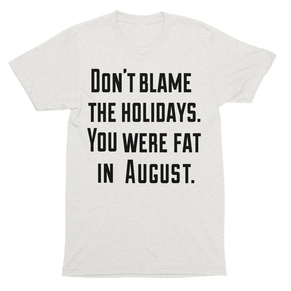 Don't Blame the Holidays