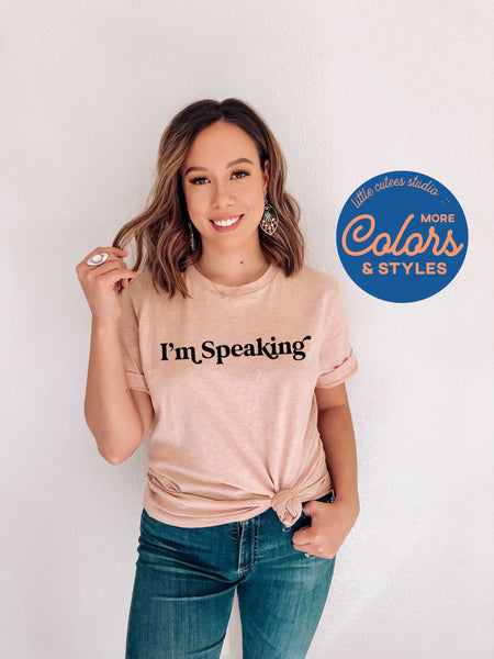 I'm Speaking | Feminist shirt