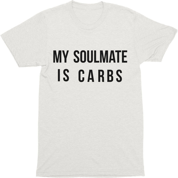 My Soulmate Is Carbs Shirt