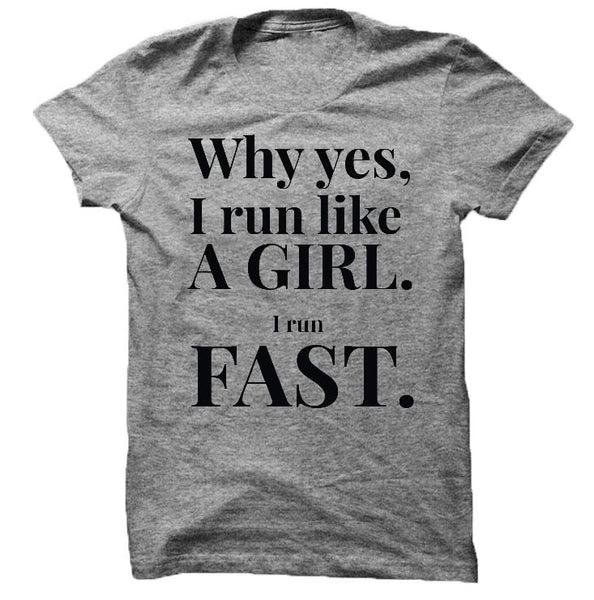 Run Like A Girl Shirt GREY