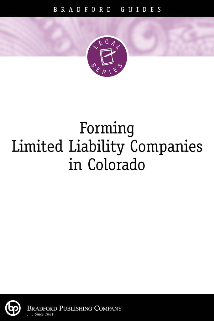 Forming Limited Liability Companies in Colorado (Booklet) by Victor M. Grimm