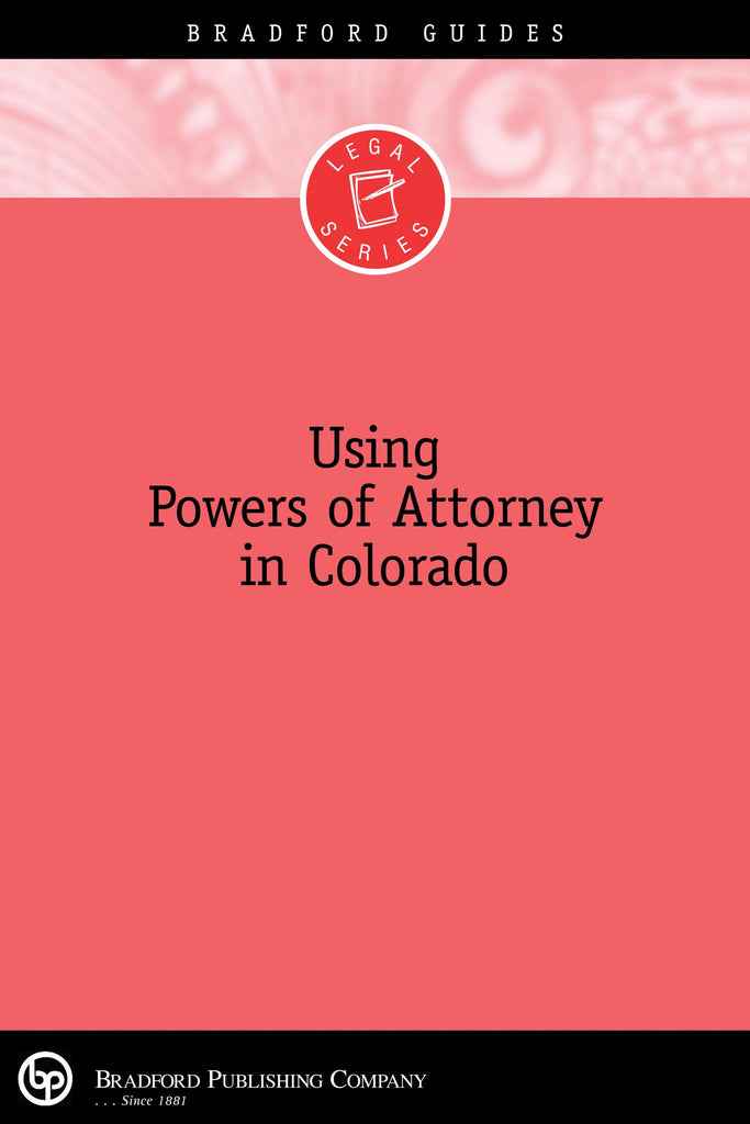 Using Powers of Attorney in Colorado